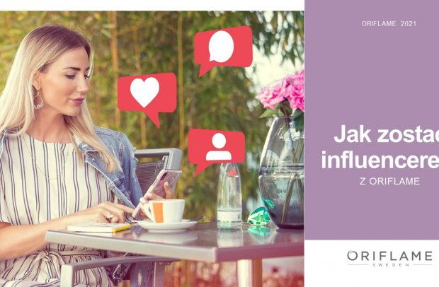 Jak zostać influencerem z Oriflame